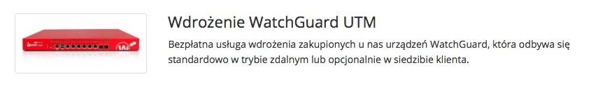 bezplatne wdrozenie utm od watchGuard