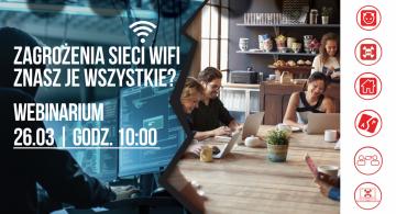 Zagrożenia sieci WiFi. Znasz je wszystkie?