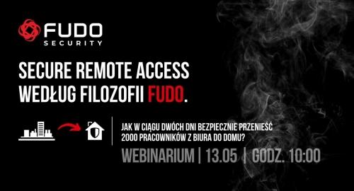 Webinarium: Secure Remote Access według filozofii Fudo.
