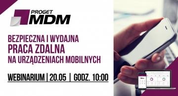 Bezpieczna i wydajna praca zdalna na urządzeniach mobilnych - Proget MDM