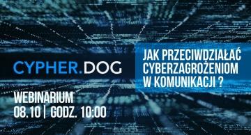 Cypherdog: Jak przeciwdziałać cyberzagrożeniom w komunikacji
