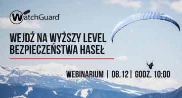 Jak wejść na wyższy level bezpieczeństwa haseł - Webinarium