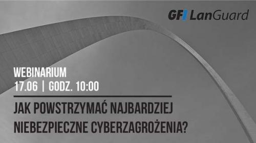 Jak powstrzymać najbardziej niebezpieczne cyberzagrożenia?